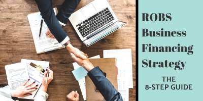 ROBS Business Financing Strategy: the 8-Step Guide